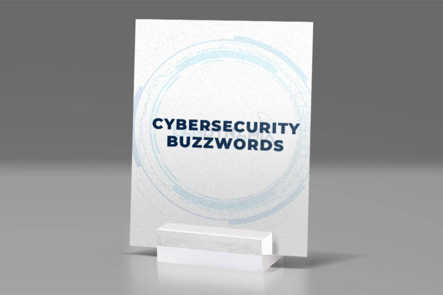 Cybersecurity-Buzzwords-You-Need-to-Know